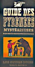 ++GUIDES NOIRS guide des pyrénées mysterieuses DUHOURCAU 1973 TCHOU RARE EX++