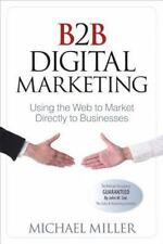 B2B Digital Marketing: Using the Web to Market Directly to Businesses (Que Biz-