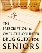 The Prescription and Over-the-Counter Drug Guide for Seniors-ExLibrary