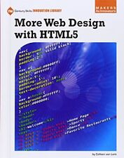 More Web Design With Html5 (21st Century Skills Innovation Library: Makers As I