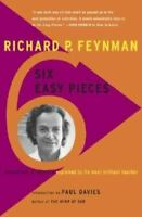 Six Easy Pieces: Essentials Of Physics Explained By Its Most Brilliant Teacher [