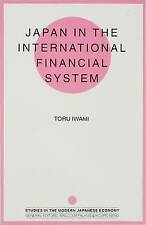 Japan in the International Financial System (Studies on the Modern Japanese Econ