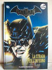Batman La Leggenda serie Platino nr 28 - LA STRADA PER L'INFERNO - Planeta 2009