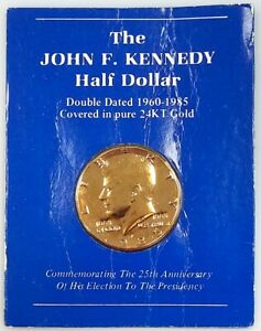 1985 P Kennedy Half Dollar! 24KT gold plated! Double-dated 1960-1985!