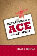 English Grammar to Ace Biblical Hebrew by Miles V. Van Pelt (2010, Paperback)