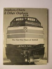 Zephyrs, Chiefs and Other Orphans - The First Five Years of Amtrak