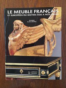 Le meuble Français et européen du moyen âge à nos jours - Pierre Kjellberg