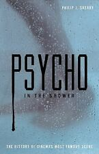 Psycho in the Shower : The History of Cinema's Most Famous Scene by Skerry and …