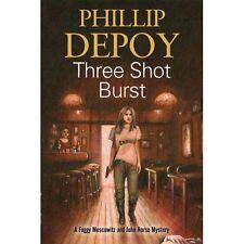 Three Shot Burst by Phillip DePoy (Hardback, 2016)