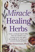 Miracle Healing Herbs by John Heinerman