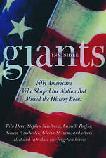 INVISIBLE GIANTS: FIFTY AMERICANS WHO SHAPED NATIONS BUT MISSED THE HISTORY BOOK