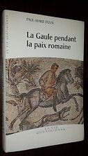 LA GAULE PENDANT LA PAIX ROMAINE - Ier - III s. après JC - Paul-Marie Duval 1999