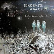 Edward Ka-spel & philippe petit are you receiving us, planet Earth?! LP vinyle