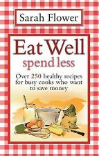 Eat Well Spend Less: Over 250 Healthy Recipes for Busy Cooks Who Want to Save Mo