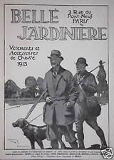 PUBLICITÉ 1913 BELLE JARDINIERE VÊTEMENTS ET ACCESSOIRES DE CHASSE - CHIEN