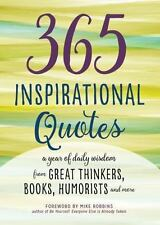 365 Inspirational Quotes: A Year of Daily Wisdom from Great Thinkers, Books, Hum