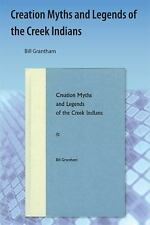 Creation Myths and Legends of the Creek Indians by Bill Grantham (2009,...