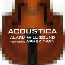 Alarm Will Sound - Alarm Will Sound Performs Aphex Twin: Acoustica [New CD]