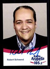 Robert Schwend Radio Arabella Autogrammkarte Original Signiert # BC 41052