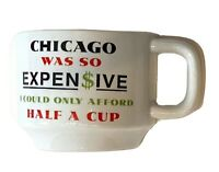 Chicago Was So Expensive I Could Only Afford Half a Cup Coffee Mug Half Size