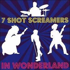 In Wonderland * by 7 Shot Screamers (CD, 2008, Big Muddy)