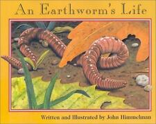 Nature Upclose Ser.: An Earthworm's Life by John Himmelman (2001, Trade.