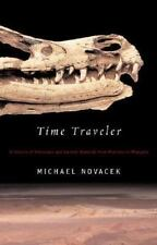 Time Traveler: In Search of Dinosaurs and Ancient Mammals from Montana to Mongol