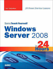 USED (GD) Sams Teach Yourself Windows Server 2008 in 24 Hours by Joe Habraken