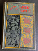 Tom Thatcher's Fortune by Horatio Alger Jr. Hard Cover Reprint by A.L. Burt 1888