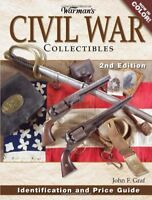 Warman's Civil War Collectibles: Identification And Price Guide by Graf, John F.