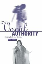Vocal Authority : Singing Style and Ideology by John Potter (2006, Paperback)
