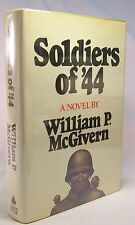 William P. McGivern SOLDIERS OF '44 First Edition WWII Fiction Inscribed/SIGNED!