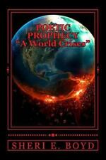 Poetic Prophecy : A World Crises (Vol. 1) by Sheri Boyd (2014, Paperback)