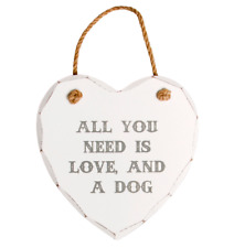 Sass & Belle All You Need is Love & a Dog Wooden Heart Wall Hanging Plaque Sign