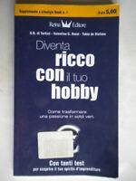 Diventa ricco con il tuo hobbyLifestyle libro business successo soldi com nuovo