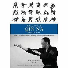 Martial arts book: Practical Qin Na Part Two: Foundational Training, Techniques…