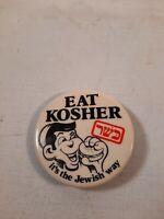 Vintage eat kosher its the Jewish way Pinback Button Advertising  Pin