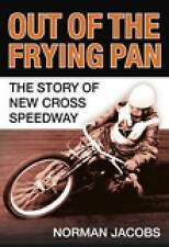 Out of the Frying Pan: The Story of New Cross Speedway, 075244476X, New Book