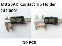 Binzel BW MB25 25AK SB25 Tip Holder 142.0001 10PK MIG Gun Welding Torch