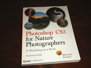 PHOTOSHOP CS3 FOR NATURE PHOTOGRAPHERS: A WORKSHOP IN A BOOK By Tim Grey NEW