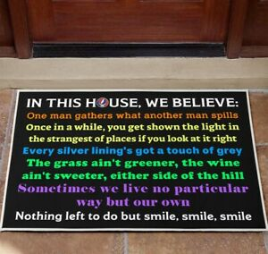 In This House We Believe One Man Gathers what another Man Spills Doormat