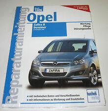 Reparaturanleitung Opel Zafira B Benziner 85 - 241 PS ab Baujahr 2005 NEU!