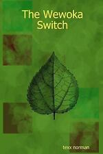 The Wewoka Switch by Texx Norman (2006, Paperback)