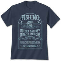 Fishing Cure T-Shirt Mother Nature Lover Quirky Outdoor Fish Shirt Funny Novelty