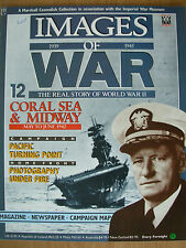 IMAGES OF WAR MAGAZINE No 12 WWII CORAL SEA & MIDWAY - CONFLICT ON CAMERA