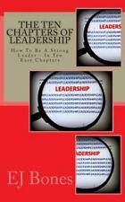 The Ten Chapters of Leadership : How to Be a Strong Leader - in Ten Easy...