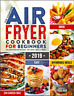 The Complete Air Fryer Cookbook for Beginners #2019 – 625 Affordable, Quick & Ea
