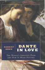 Dante in Love: The Worlds Greatest Poem and How I