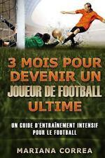 3 MOIS POUR DEVENIR un JOUEUR de FOOTBALL ULTIME : Un GUIDE d?ENTRAINEMENT...