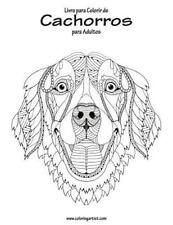 Cachorros: Livro para Colorir de Cachorros para Adultos 1 by Nick Snels...
